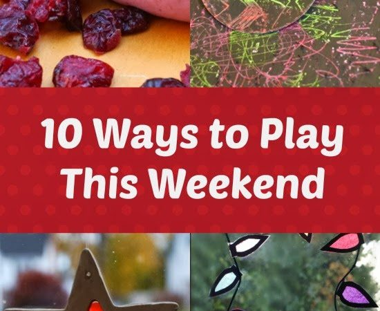 10 Ways to Play This Weekend: Week 54