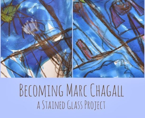 Becoming Marc Chagall ~ A Stained Glass Project