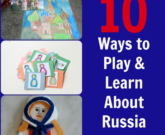 10 Ways to Play and Learn About Russia