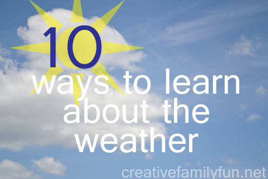 10 Ways to Learn About Weather