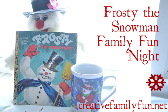 Creative Family Fun Nights: Frosty the Snowman