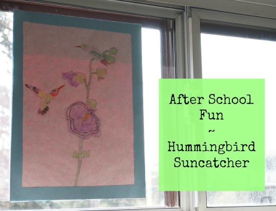 After School Fun ~ Hummingbird Suncatchers