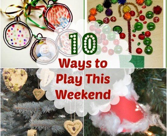 10 Ways to Play This Weekend: Week 55
