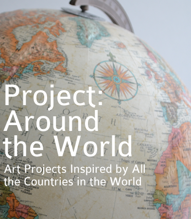 Project: Around the World ~ Exploring the World Through Art