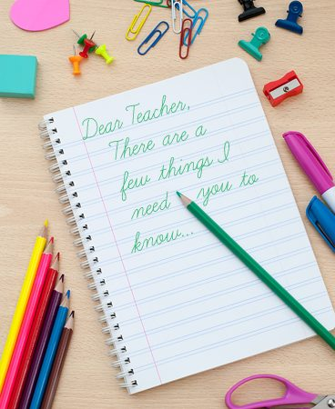 Dear Teacher: There Are a Few Things I Need You To Know