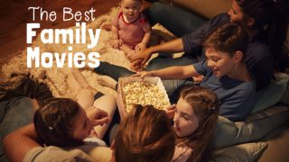 Family Friendly Movies for Family Movie Night