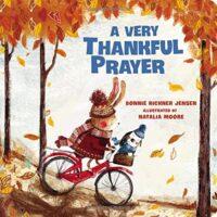 A Very Thankful Prayer by Bonnie Rickner Jensen