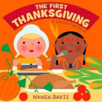 The First Thanksgiving: A Lift-the-Flap Book by Nancy Davis