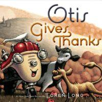 Otis Gives Thanks by Loren Long