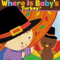 Where Is Baby's Turkey?: A Karen Katz Lift-the-Flap Book
